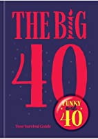 The Big 40: Your Survival Guide