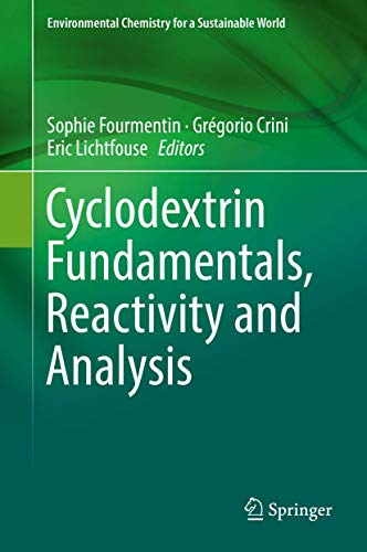 Cyclodextrin Fundamentals, Reactivity and Analysis (Environmental Chemistry for a Sustainable World (16), Band 16)