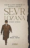 David Lloyd George'un Hatiralarinda Sevr ve Lozan'a Giden Sürec