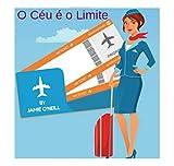 O Céu é o Limite (Portuguese Edition)