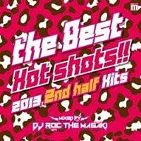 The Best Hot Shots 2013 2nd Half Hits Mixby Dj Roc The Masaki