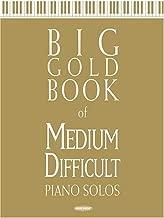 Big Gold Book of Medium Difficult Piano Solos
