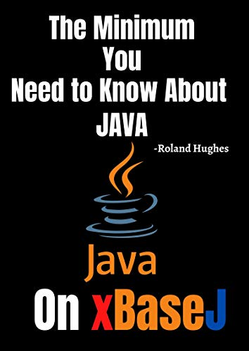 xBaseJ: The Minimum You Need to Know about Java on xBaseJ (English Edition)