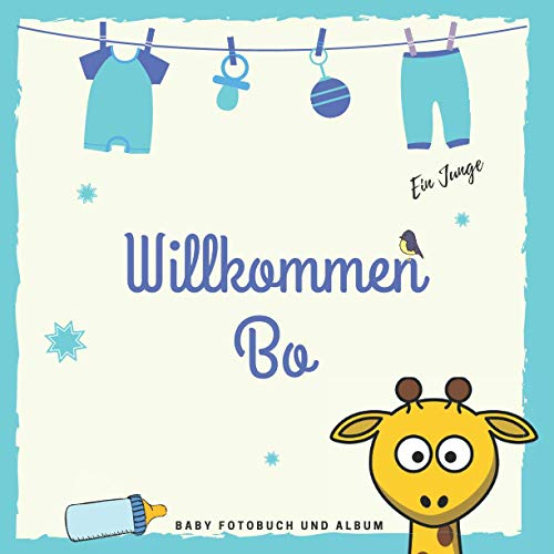 Willkommen Bo Baby Fotobuch und Album: Personalisiertes Baby Fotobuch und Fotoalbum, Das erste Jahr, Geschenk zur Schwangerschaft und Geburt, Baby Name auf dem Cover