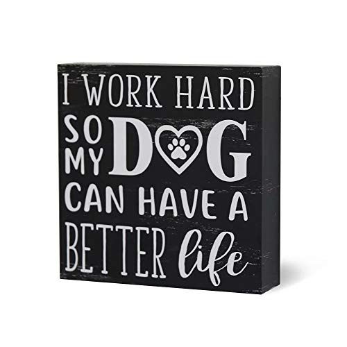 SANY DAYO Home I Work Hard So My Dog Can Have A Better Life 6 x 6 inches Wood Box Signs with Inspirational and Funny Pet Quotes for Home Office Dcor