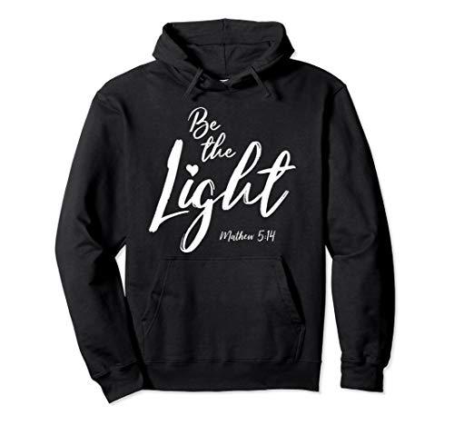 Be The Light Matthew 5:14 Christian Bible Verse Hoodie