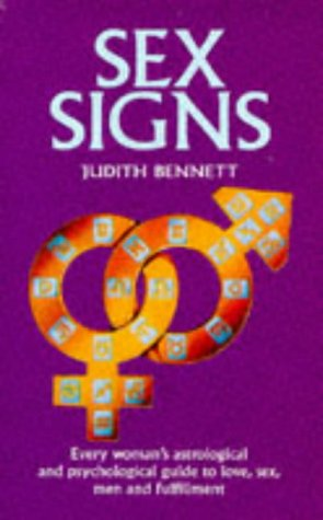 Sex Signs: Every Woman's Astrological and Psychological Guide to Love, Sex, Men, Anger and Personal Power (Pan Original)