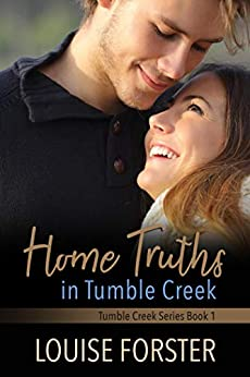 Home Truths in Tumble Creek by [Louise Forster]