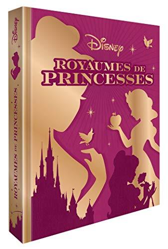 DISNEY PRINCESSES - Les chefs d'oeuvre - Royaumes de Princesses (Les Trésors de Disney)