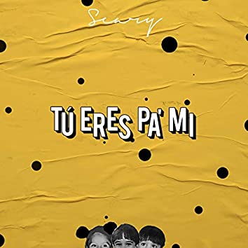 Tu Eres Pa' Mi (Remastered)