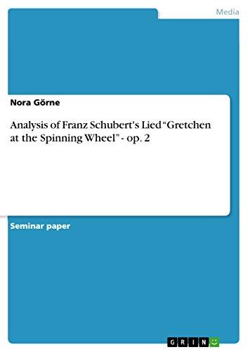 "Analysis of Franz Schuberts Lied ""Gretchen at the Spinning Wheel"" - op. 2 (English Edition) eBook: Görne, Nora: Amazon.es: Tienda Kindle"