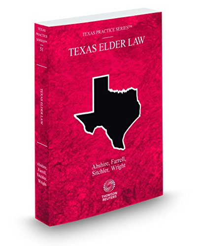 Compare Textbook Prices for Texas Elder Law, 2017-2018 ed. Vol. 51, Texas Practice Series  ISBN 9780314875594 by Molly Dear Abshire, H. Clyde Farrell, Patricia Flora Sitchler, Wesley E. Wright