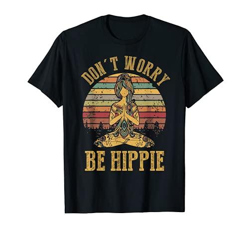 No te preocupes Be Hippie Camiseta Hippie Camiseta