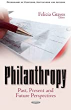 Philanthropy: Past, Present & Future Perspectives