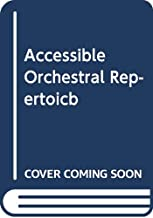 Accessible Orchestral Repertoire: An Annotated Guide for Community and School Orchestras (Music Finders)