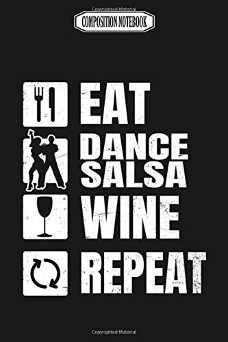Composition Notebook: Salsa Dance _ Dancer Wine Gift Wii Gavin Decorations Acaademy Switch Revolution Dance Notebook Journal Notebook Blank Lined Ruled 6x9 100 Pages