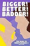 Bigger! Better! Badder! - The Road to Wrestlemania III (English Edition)