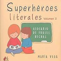 Superhéroes literales par María Vega