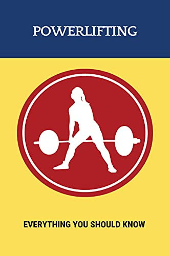 Powerlifting: Everything You Should Know: Powerlifting Program (English Edition)