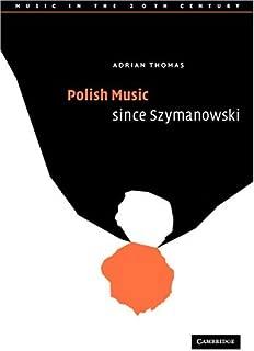Polish Music since Szymanowski (Music in the Twentieth Century)
