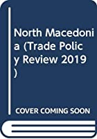 Trade Policy Review 2019: North Macedonia