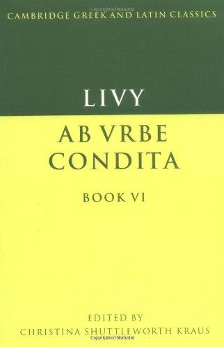 Download Livy: Book 6 (Cambridge Greek and Latin Classics) 0521422388