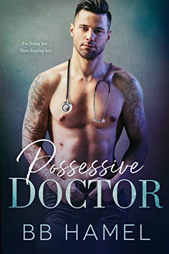 Possessive Doctor (The Lofthouse Family Book 1)