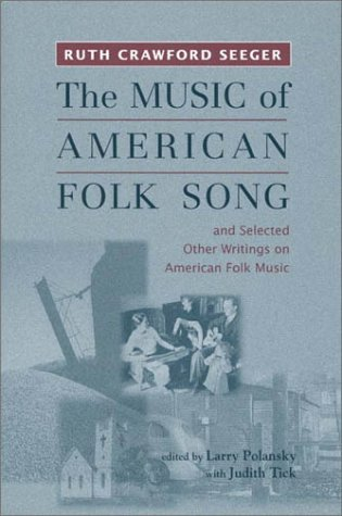 """""""The Music of American Folk Song"""" – and Selected Other Writings on American Folk Music: VOLUME 17 (Eastman Studies in Music)"""
