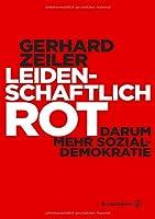 Leidenschaftlich Rot: Darum mehr Sozialdemokratie