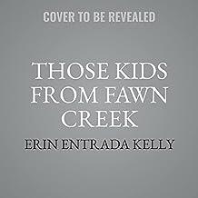 Those Kids from Fawn Creek Lib/E