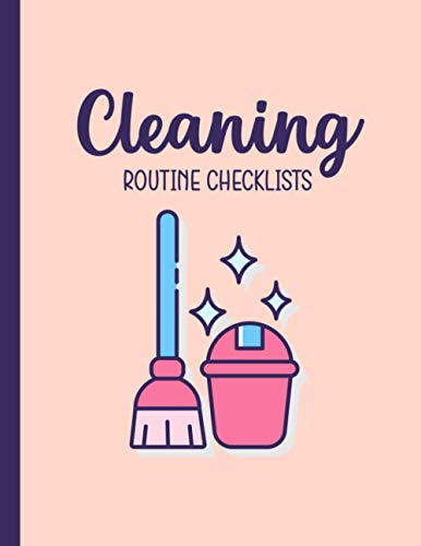 Cleaning Routine Checklists: Daily House Cleaning Schedule Planner for Planning Out Your Daily, Weekly, and Monthly Cleaning Tasks - Create a ... and Maintenance of Your Home - Beige Cover