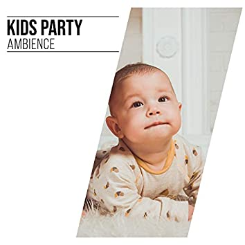 """"""" Mellow Kids Party Ambience """""""
