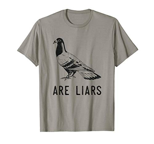 Pigeons Are Liars Bird Aren't Real Spies Gifts Men Women T-Shirt