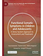 Functional Somatic Symptoms in Children and Adolescents: A Stress-System Approach to Assessment and Treatment