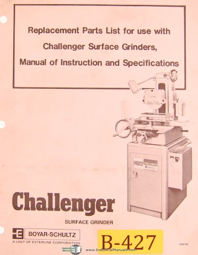 Boyar Schultz Challenger, Surface Grinder, Replacement Parts & 6-12 Instructions Manual