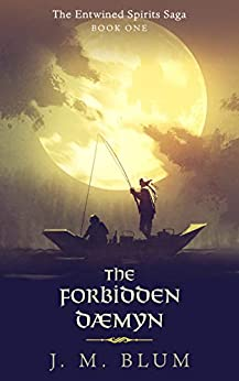The Forbidden Dæmyn (The Entwined Spirits Saga Book 1) by [J. M. Blum]