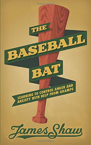 The Baseball Bat: Learning to Control Anger and Anxiety with Help from Gramps