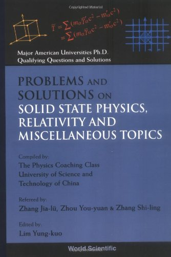 Problems and Solutions on Solid State Physics, Relativity and Miscellaneous Topics (Major American Universities Ph.D. Qualifying Questions and Solutions)