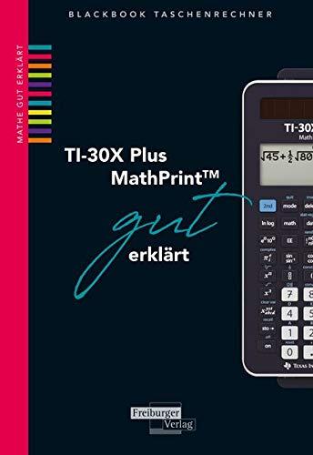 TI-30X Plus MathPrint gut erklärt