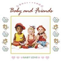 Baby Love: Baby & Friends