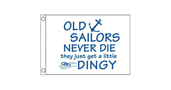 Taylor Made Products 1816 Old Sailors Never Die Boat Flag 12 x 18