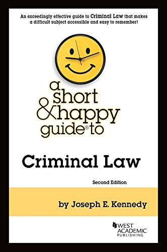 Compare Textbook Prices for A Short & Happy Guide to Criminal Law Short & Happy Guides 2 Edition ISBN 9781647084219 by Kennedy, Joseph E.