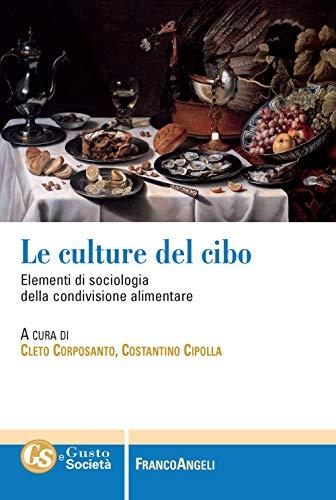 Le culture del cibo. Elementi di sociologia della condivisione alimentare