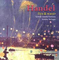 Handel;Fire and Water