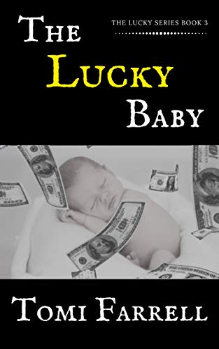 The Lucky Baby (The Lucky Series Book 3) by [Tomi Farrell, Matt McAvoy]