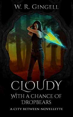 Cloudy With a Chance of Dropbears: A City Between Novellette (The City Between)
