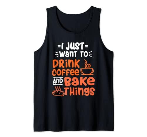 Slo quiero beber caf y hornear cosas Camiseta sin Mangas