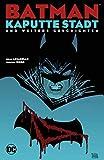 Batman: Kaputte Stadt und weitere Geschichten