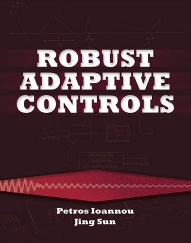 Robust Adaptive Control (Dover Books on Electrical Engineering)