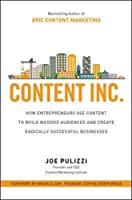 Content Inc.: How Entrepreneurs Use Content to Build Massive Audiences and Create Radically Successful Businesses